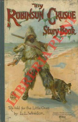 My Robinson Crusoe story book. Re-told for: WEEDON L. L.