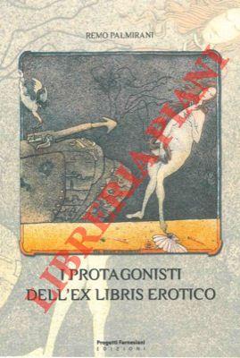 I protagonisti dell'ex libris erotico.: PALMIRANI Remo -