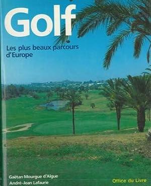 Golf. Le plus beaux parcours d'Europe.: MOURGUE D'ALGUE Gaetan