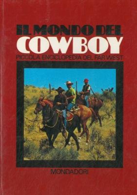 Il mondo del cowboy. Piccola enciclopedia del: BOSCHESI B. Palmiro
