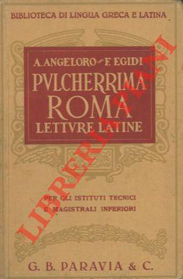 Pulcherrima Roma. Letture latine.: ANGELORO A. -