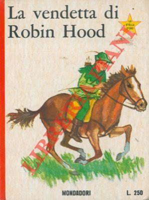 La vendetta di Robin Hood.: DUMAS Alexandre -