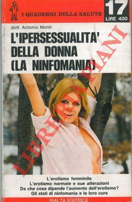 L'ipersessualità della donna (la ninfomania) .: MONTI Antonio -