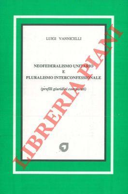 Neofederalismo unitario e pluralismo interconfessionale. (Profili giuridici: VANNICELLI Luigi -