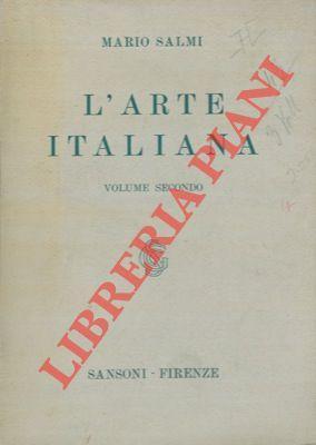 L'arte italiana. Vol. II. L'arte gotica e: SALMI Mario -
