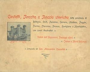 Castelli, Rocche e Roccie storiche delle provincie di Bologna, Forlì, Ravenna, Ferrara, ...
