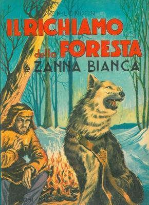 Il richiamo della foresta e Zanna bianca.: LONDON Jack -