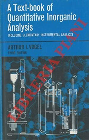 A text-book of quantitative inorganic analysis including elementary instrumental analysis.