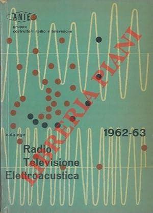 Catalogo radio televisione elettroacustica. 1962-63.: ANIE -