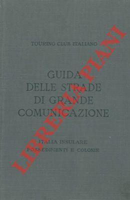 Italia Insulare, Possedimenti e Colonie. Guida itineraria: TCI -