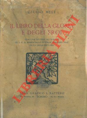 Il libro della gloria e degli eroi.: MELE Giulio -