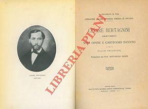 Cesare Bertagni (1827 - 1927) . Vita: PROVENZAL Giulio) -