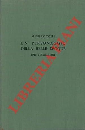 Un personaggio della Belle Epoque. (Piero Romanelli).: MISEROCCHI Manlio -