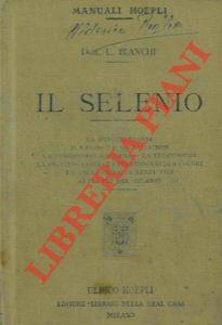 """Il selenio. La fototelefonia. Il """"fotografofono""""Simon. La: BIANCHI Umberto"""
