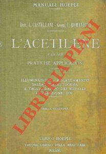 L'acetilene e le sue pratiche applicazioni. Illuminazione.: CASTELLANI Luigi -