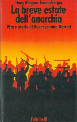 La breve estate dell'anarchia. Vita e morte di Buenaventura Durruti.
