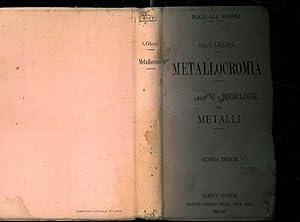 Metallocromia. Colorazione e decolorazione dei metalli per: GHERSI Italo -
