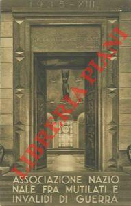 Calendario per l'Anno 1935-XIII°: Associazione Nazionale fra Mutilati e Invalidi di Guerra...