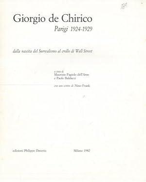 Giorgio De Chirico. Parigi 1924-1929. Dalla nascita: FAGIOLO DELL'ARCO Maurizio