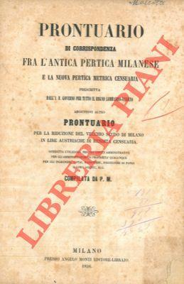 Prontuario di corrispondenza fra l'antica pertica milanese: P. M. -
