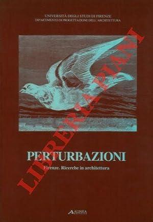 Perturbazioni Firenze. Ricerche in architettura.: VANNUCCHI Marco -