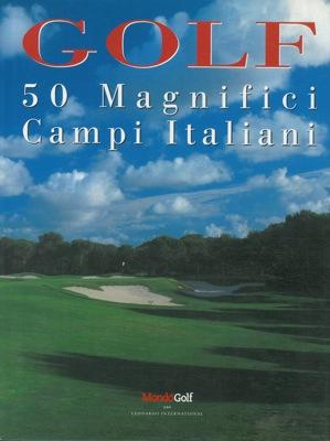 Golf. 50 magnifici campi italiani.