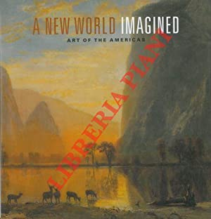 A New World imagined. Art of the Americas.