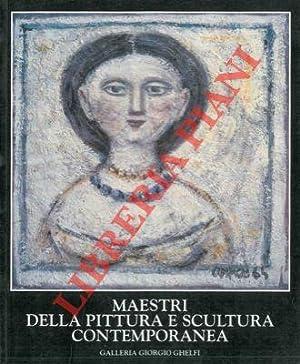 Maestri della pittura e della scultura contemporanea.