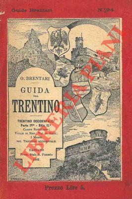 Guida del Trentino. Trentino occidentale. Parte seconda: BRENTARI Ottone -