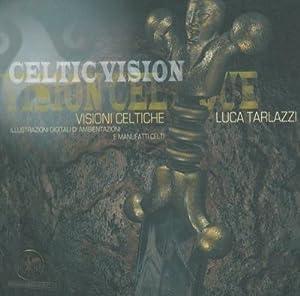 Visioni celtiche.: TARLAZZI Luca -