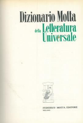 Dizionario Motta della letteratura universale.