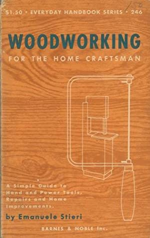 Woodworking for the Home Craftsman.