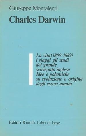 Charles Darwin.: MONTALENTI Giuseppe -