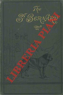 The St. Bernard; its history, points, breeding, and rearing.