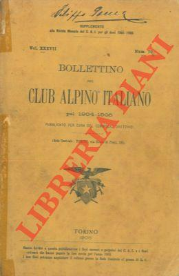 Bollettino del Club Alpino Italiano. Anno 1904-1905. Vol. XXXVII. n° 70.