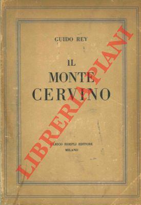 Il Monte Cervino. Illustrazioni di Edoardo Rubino.: REY Guido -