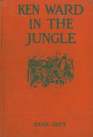 Ken ward in the jungle.: GREY Zane -