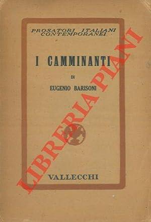 I camminanti.: BARISONI Eugenio -