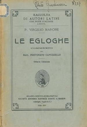 Le Egloghe. Commento di Fortunato Capuzzello.: VIRGILIO MARONE P.