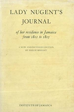 Lady Nugent's Journal of her residence in Jamaica from 1801 to 1805. A new and revised edition by...