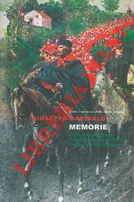 Memorie. A cura di Alberto Burgos. Presentazione: GARIBALDI Giuseppe -