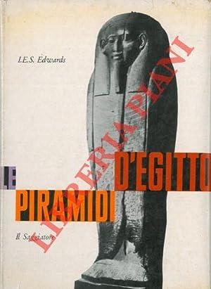 Le piramidi d'Egitto.: EDWARDS I. E.
