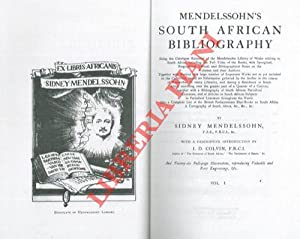 South african bibliography. Being the catalogue raisonné of the Mendelssohn Library of works rela...