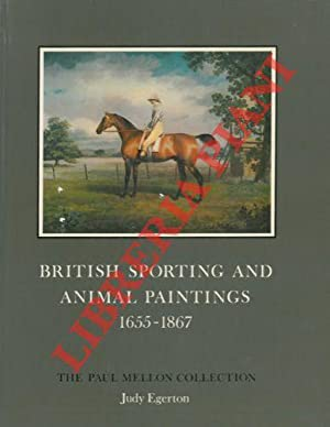 British sporting and animal paintings 1655-1867. The Paul Mellon Collection.