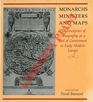 Monarch ministers and maps. The emergence of carthography as a tool government in early modern Eu...