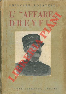 """L'""""affare"""" Dreyfus (la più grande infamia del: LOCATELLI Amilcare -"""