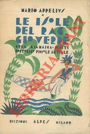 Le isole del raggio verde. (Cuba, Giamaica,: APPELIUS Mario -