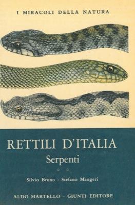 Rettili d'Italia. Serpenti.: BRUNO Silvio -