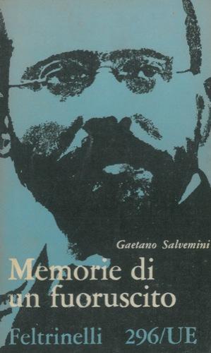 Memorie di un fuoriuscito.: SALVEMINI Gaetano -