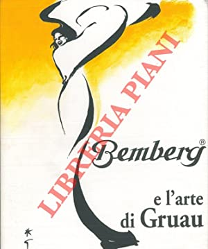 Bemberg e l?arte di Gruau. Bemberg and the mastery of Gruau.